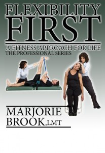 flexibility first professional stretching manuals by marjorie brook