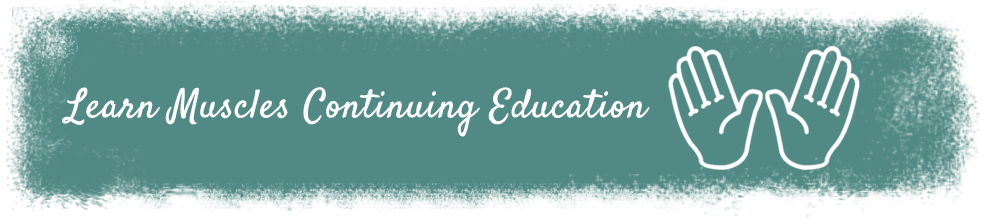 learn muscles continuing education